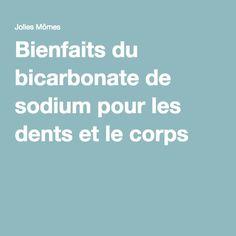 Bienfaits du bicarbonate de sodium pour les dents et le corps