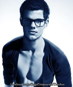 Meeting Taylor Lautner. Um. Yes please. In those glasses and that open shirt if you don't mind...