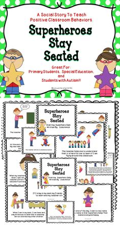 Superheroes Stay Seated - This is a social story to teach children positive classroom behaviors. This book works great in a primary classroom, special education classroom, or with children who are autistic. #tpt #literacy #behavior