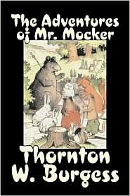 The Adventure of Mr. Mocker by Thornton W. Burgess