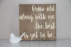 Grow Old Along With Me The Best Is Yet To Be, Hand Painted Sign, Wall Decor, Love Signs, Family Signs, Home Signs, Home Decor, Decor, Signs