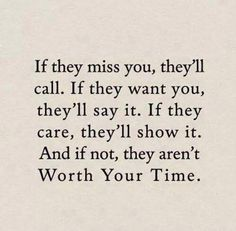 I tell myself this everyday. If they truly care for a friendship, they will make a effort and reach out.
