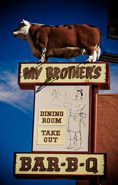My Brother's Bar-B-Q, Woodland Hills. One of Bill's favorites, so many years ago. Roadside Signs, Roadside Attractions, Advertising Signs, Vintage Advertisements, Old Neon Signs, Western Signs, Bbq Signs, Vintage Signs, Vintage Diner