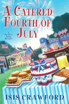 A Catered Fourth of July (A Mystery With Recipes) by Isis Crawford, http://www.amazon.com/dp/B00I2W157K/ref=cm_sw_r_pi_dp_W43Dtb147KBN3
