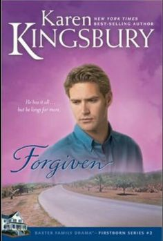 Book #2 in the Firstborn series, Forgiven by Karen Kingsbury