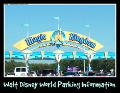 Parking info for Walt Disney World  - the Theme Parks, Downtown Disney, the Water Parks, and Resorts