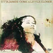 Afbeeldingsresultaat voor etta james come a little closer