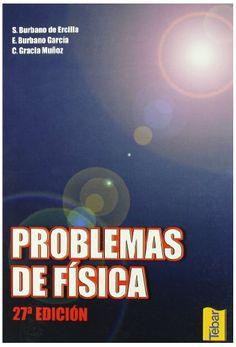 Problemas de física / Santiago Burbano de Ercilla, Enrique Burbano García, Carlos Gracia Muñoz