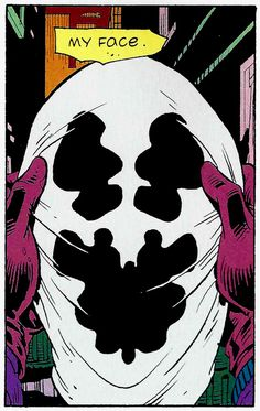 """Rorschach - Watchmen """"Without my face, nobody knows. Nobody knows who I am.""""  """"Fearful Symmetry"""" by Dave Gibbons"""
