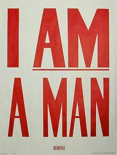 """I AM A MAN"" 1968 Memphis / Sanitation workers strike."