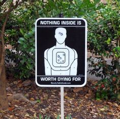 Nothing Inside is Worth Dying For TM - REAL Home Security Yard Sign by Ready to Defend, http://www.amazon.com/dp/B0058IDCVS/ref=cm_sw_r_pi_dp_Z49hqb1QV5JEH