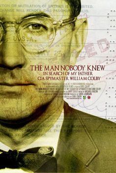 The Man Nobody Knew: In Search of My Father, CIA Spymaster William Colby (2011)