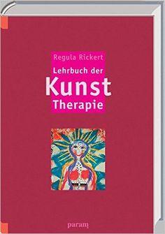 Lehrbuch der Kunst-Therapie: Amazon.de: Regula Rickert: Bücher