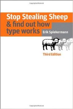 Stop Stealing Sheep & Find Out How Type Works, Third Edition (3rd Edition) (Graphic Design & Visual Communication Courses): Erik Spiekermann: 9780321934284: Amazon.com: Books