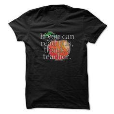 If You Can Read This Thank A Teacher Great Shirt - #cute hoodie #hoodie zipper. ADD TO CART => https://www.sunfrog.com/Funny/If-You-Can-Read-This-Thank-A-Teacher-Great-Shirt.html?68278