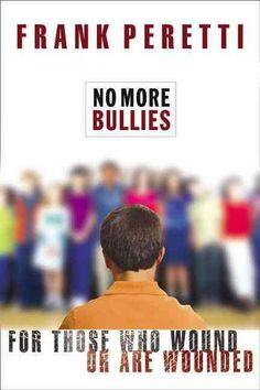 Buy No More Bullies: For Those Who Wound or Are Wounded by Frank Peretti and Read this Book on Kobo's Free Apps. Discover Kobo's Vast Collection of Ebooks and Audiobooks Today - Over 4 Million Titles! The Circle Book, Frank Peretti, Stop Bullying, Negative People, Cold Case, Pressure Points, Persecution, Dont Understand, Fraternity