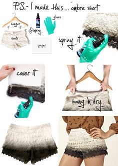 DIY Ombre lace shorts. Love it!