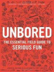Unbored: The Essential Field Guide to Serious Fun by Elizabeth Foy Larsen, Joshua Glenn, Tony Leone- Assorted One from Urban Outfitters. Saved to Books. Good Books, Books To Read, My Books, Reading Books, Hands On Activities, Book Activities, Summer Activities, Activity Books, The Essential