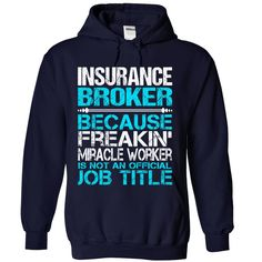 Awesome Shirt For Insurance Broker - ***How to ? 1. Select color 2. Click the ADD TO CART button 3. Select your Preferred Size Quantity and Color 4. CHECKOUT! If you want more awesome tees, you can use the SEARCH BOX and find your favorite !! (Insurance Tshirts)