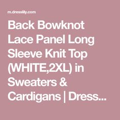 Back Bowknot Lace Panel Long Sleeve Knit Top (WHITE,2XL) in Sweaters & Cardigans | DressLily.com