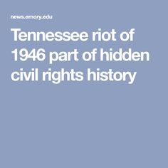 Tennessee riot of 1946 part of hidden civil rights history African American Studies, Jim Crow, Civil Rights Movement, Black History, Civilization, Columbia, Tennessee, Colombia
