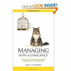 Managing with a Conscience: How to Improve Performance Through Integrity, Trust, and Commitment  by Frank K. Sonnenberg.