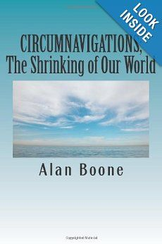 Circumnavigations: the Shrinking of Our World: Alan Boone: 9781491227954: Amazon.com: Books