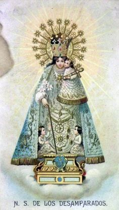 N.S. de los Desamparados A vintage holy card of Our Lady of the Forsaken in Valencia, Spain.