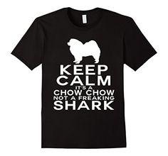 Chow - Keep Calm It's A Chow Not A Freaking Shark Shirt - Male Small - Black Shoppzee Chow Dog Shirts http://www.amazon.com/dp/B017WPUF46/ref=cm_sw_r_pi_dp_6L7Swb1NNY2MG