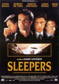 "Another favourite film. ""Sleepers"" with Kevin Bacon, Brad Pitt, Robert Deniro, Duston Hoffman, Jason Patric - awesome film"