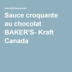 Sauce croquante au chocolat BAKER'S- Kraft Canada