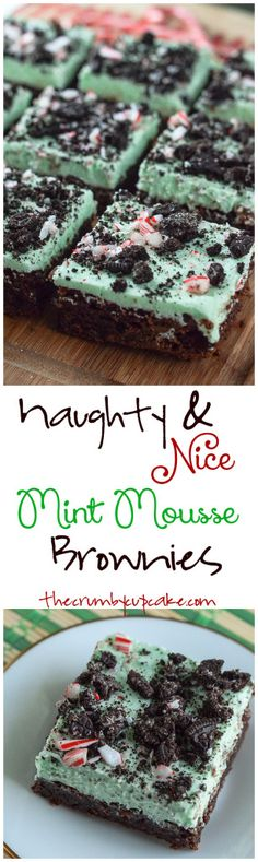 Moist and fudgy dark chocolate brownies, topped with a minty, fluffy cloud of mousse and studded with cookie crumbles (naughty) & candy canes (nice)!