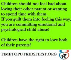 Every time the kids visit the discuss how bad they are made to feel or how upset their mom is.. that shouldn't be burdened to the children.  They're kids.