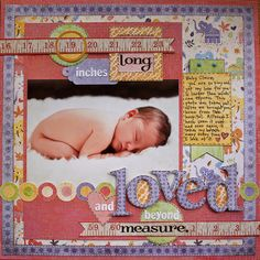 Loved and Beyond Measure...newborn page with adorable tape measure embellishments.