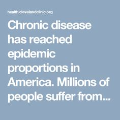 """Chronic disease has reached epidemic proportions in America. Millions of people suffer from chronic conditions like fatigue, chronic pain, diabetes, obesity, depression, autoimmune disease, fibromyalgia and chronic headaches (to name a few). If you're one of them, a new approach may help you. Advertising Policy """"We are leaders in acute care in this country. But … <a class=""""moretag"""" href=""""https://health.clevelandclinic.org/2014/07/how-a-new-kind-of-care-helps-your-fat..."""