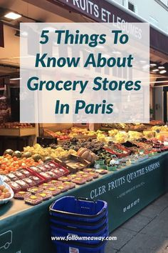 5 Things To Know About Grocery Stores In Paris   Best Paris Travel Tips   Paris For first Timers   How to visit Paris on a budget   How to save money in Paris   Paris on a budget   Supermarkets in Paris   Budget travel to paris