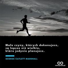 """""""Małe czyny, których dokonujesz, są lepsze niż wielkie, które jedynie planujesz"""". - George Catlett Marshall  #rosnijwsile #blog #rozwój #motywacja #sukces #siła #pieniądze #biznes #inspiracja #run #running #bieg #bieganie #krok #sentencje #myśli #marzenia #szczęście #życie #pasja #aforyzmy #quotes #cytat #cytaty Motto, Faith, Quotes, Movie Posters, Movies, Inspiration, Quotations, Biblical Inspiration, Films"""