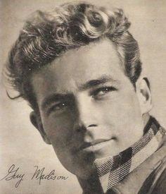 Guy Madison, 1947 before I was born but I think he is the cutest of all the guys.except of course Channing Tatum. Viejo Hollywood, Hollywood Men, Classic Hollywood, Hollywood Stars, Handsome Men Quotes, Handsome Arab Men, Beautiful Women Quotes, Beautiful Tattoos For Women, Guy Madison