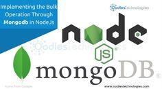 Implementing the Bulk Operation in Mongodb Through NodeJs Web Application, App Development, Java, Programming, Software, Web Design, Android, Learning, Blog