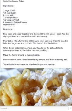 State fair funnel cake -- I think that I might get the oil hot before pouring the batter into the funnel. Homemade Funnel Cake, Homemade Cakes, Just Desserts, Delicious Desserts, Yummy Food, Churros, Gluten Free Funnel Cake Recipe, State Fair Funnel Cake Recipe, Funnel Cake Recipe Easy