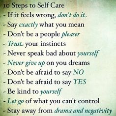 Self Care/ you have to take care of yourself first if you want to take care of others that you love.