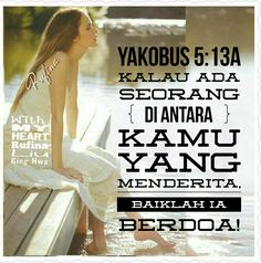 With My Heart ⛅....  •⊰✿¸.•*ღ¸  SELAMAT  SIANG ¸.•*ღ¸•⊰✿  Yakobus 5:15  Dan doa yang lahir dari iman akan menyelamatkan orang sakit itu dan Tuhan akan membangunkan dia; dan jika ia telah berbuat dosa, maka dosanya itu akan diampuni.
