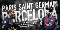 Prediksi Liga Champions Antara Paris Saint Germain (PSG) vs Barcelona yang akan disiarkan langsung oleh SCTV pada hari Rabu Tanggal 15 Februari 2017.