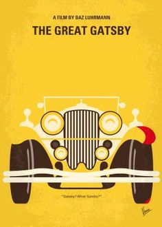 No206 My The Great Gatsby minimal movie poster  A Midwestern war veteran finds himself drawn to the past and lifestyle of his millionaire neighbor.  Director: Baz Luhrmann Stars: Leonardo DiCaprio, Carey Mulligan, Joel Edgerton  The, Great, Gatsby, Jay, Buick, Duesenberg, F. Scott, Fitzgerald, Leonardo. DiCaprio, Robert, Redford, Rolls, Royce,nouveau, riche, 1920s, 20s, bootlegger, novel,