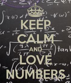 Keep Calm | Love Numbers Perfect for a math teacher!