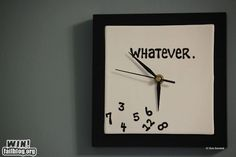 whatever.. time is what you make it!
