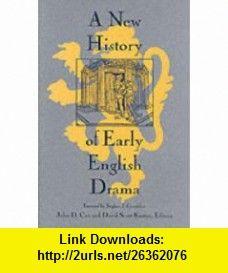 A New History of Early English Drama (9780231102438) John D. Cox, David Scott Kastan, Stephen J. Greenblatt , ISBN-10: 0231102437  , ISBN-13: 978-0231102438 ,  , tutorials , pdf , ebook , torrent , downloads , rapidshare , filesonic , hotfile , megaupload , fileserve
