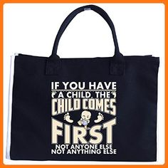 If You Have A Child, The Child Comes First A Funny Gift - Tote Bag (*Partner Link)