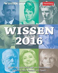 Wissen 2016: Jeden Tag eine Quizfrage aus Geschichte, Politik, Kultur, Technik und Sport von Harenberg http://www.amazon.de/dp/3840011469/ref=cm_sw_r_pi_dp_nD5nwb1WJ9FJE