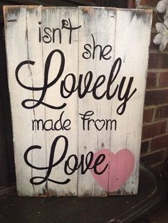"Isn't she lovely "" handmade pallet board sign"